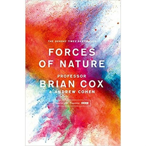 Forces of Nature by Professor Brian Cox, Andrew Cohen