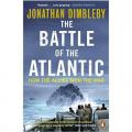 The Battle of the Atlantic: How the Allies Won the War by Jonathan Dimbleby