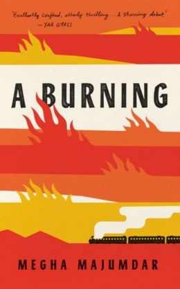 A Burning by Megha Majumdar