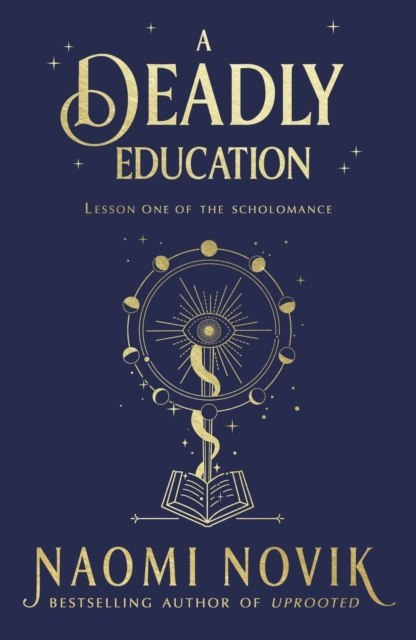 A Deadly Education : the Sunday Times bestseller by Naomi Novik