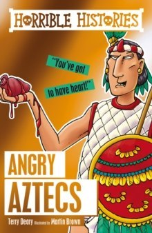 Angry Aztecs by Terry Deary (Author)
