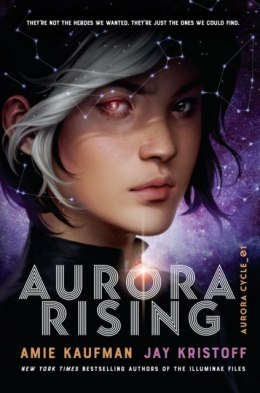 Aurora Rising (The Aurora Cycle) by Amie Kaufman, Jay Kristoff