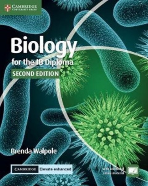 Biology for the IB Diploma Coursebook with Cambridge Elevate Enhanced Edition (2 Years) by Brenda Walpole (Author)