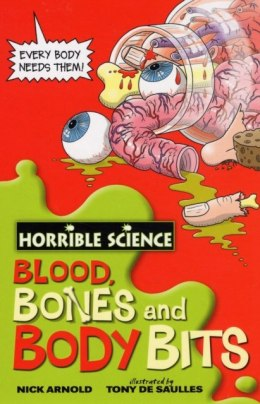 Blood, Bones and Body Bits by Nick Arnold
