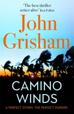 Camino Winds : The bestselling thriller writer in the world offers the perfect escape in his new murder mystery by John Grisham