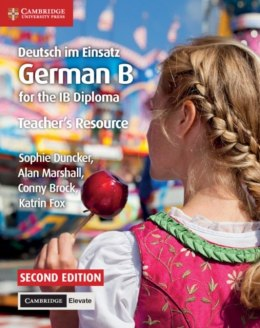 Deutsch im Einsatz Teacher's Resource with Cambridge Elevate : German B for the IB Diploma