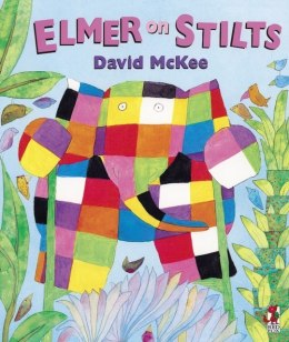 Elmer on Stilts by David McKee