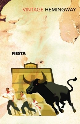 Fiesta: The Sun Also Rises by Ernest Hemingway