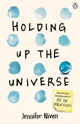 Holding Up the Universe by Jennifer Niven