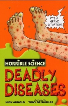 Horrible Science: Deadly Diseases by Nick Arnold