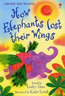 How the Elephants Lost Their Wings by Lesley Sims (Author)
