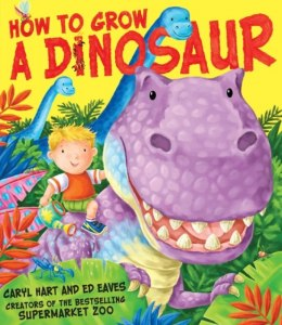 How to Grow a Dinosaur by Caryl Hart (Author)