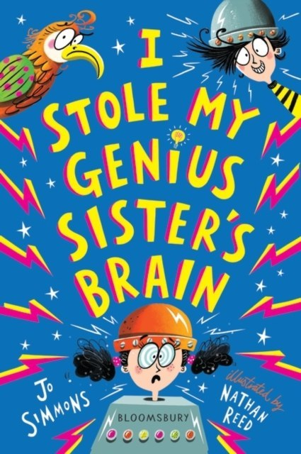 I Stole My Genius Sister's Brain : I Swapped My Brother On The Internet by Jo Simmons