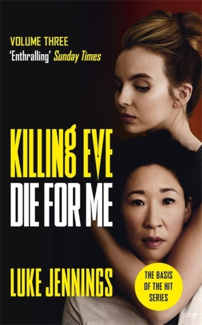 Killing Eve: Die For Me by Luke Jennings