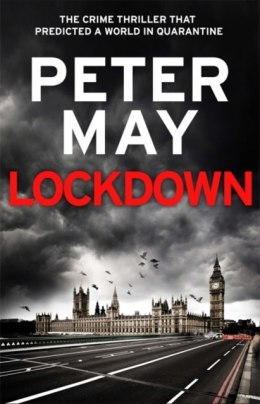Lockdown : the crime thriller that predicted a world in quarantine by Peter May