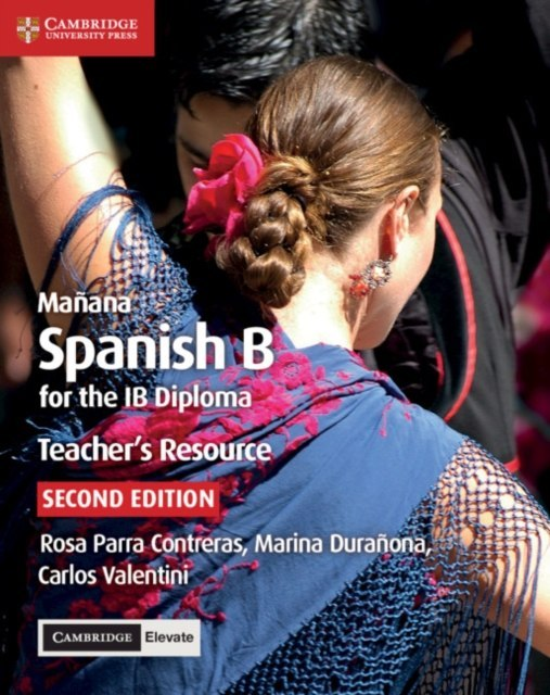 Manana Teacher's Resource with Cambridge Elevate : Spanish B for the IB Diploma