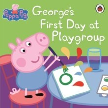 Peppa Pig: George's First Day at Playgroup