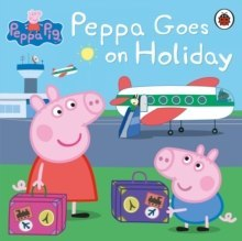 Peppa Pig: Peppa Goes on Holiday by Peppa Pig (Author)