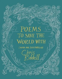 Poems to Save the World With by Chris Riddell