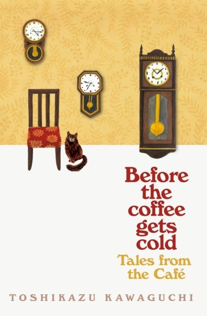 Tales from the Cafe : Before the Coffee Gets Cold by Toshikazu Kawaguchi