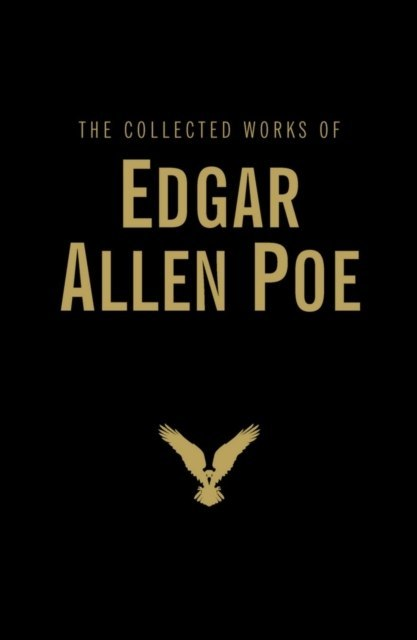 The Collected Works of Edgar Allan Poe by Edgar Allan Poe