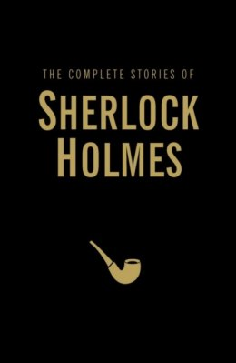 The Complete Stories of Sherlock Holmes by Sir Arthur Conan Doyle (Author)