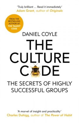 The Culture Code : The Secrets of Highly Successful Groups by Daniel Coyle