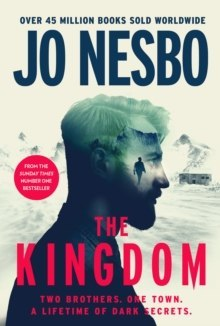 The Kingdom : The new thriller from the no.1 bestselling author of the Harry Hole series by Jo Nesbo