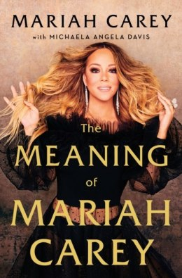 The Meaning of Mariah Carey by Mariah Carey