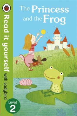 The Princess and the Frog - Read it yourself with Ladybird : Level 2