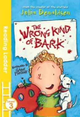 The Wrong Kind of Bark by Garry Parsons (Author) , Julia Donaldson (Author)