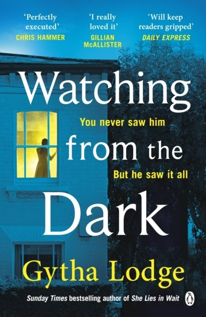 Watching from the Dark : The gripping new crime thriller from the Richard and Judy bestselling author by Gytha Lodge