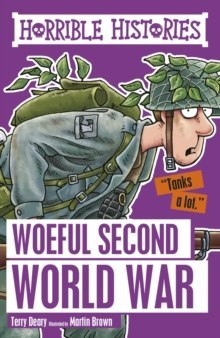 Woeful Second World War by Terry Deary (Author) , Martin Brown (Author)