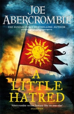 A Little Hatred : Book One by Joe Abercrombie