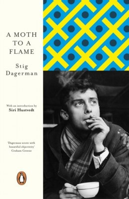 A Moth to a Flame by Stig Dagerman (Author) , Siri Hustvedt (Introduction By