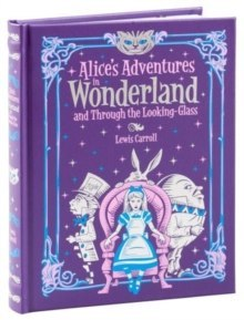 Alice's Adventures in Wonderland and Through the Looking Glass (Barnes & Noble Children's Leatherbound Classics)