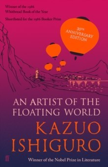 An Artist of the Floating World : 30th anniversary edition by Kazuo Ishiguro