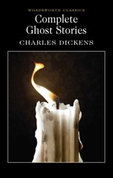 Complete Ghost Stories by Charles Dickens