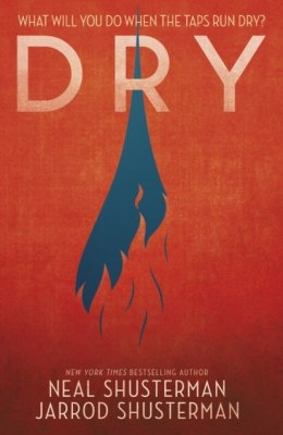 Dry by Neal Shusterman (Author) , Jarrod Shusterman (Author)