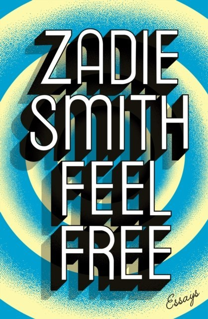 Feel Free : Essays by Zadie Smith