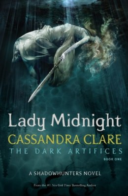 Lady Midnight (The Dark Artifices) by Cassandra Clare