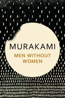Men Without Women : Stories by Haruki Murakami