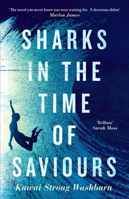 Sharks in the Time of Saviours by Kawai Strong Washburn