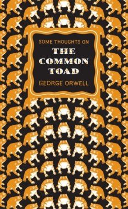 Some Thoughts on the Common Toad by George Orwell