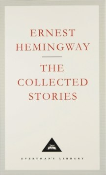 The Collected Stories by Ernest Hemingway