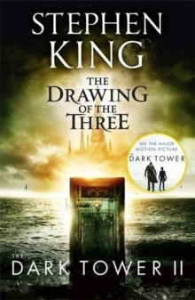 The Dark Tower II: The Drawing Of The Three : (Volume 2) by Stephen King