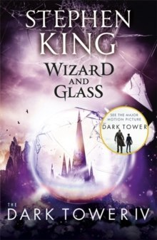 The Dark Tower IV: Wizard and Glass : (Volume 4) by Stephen King