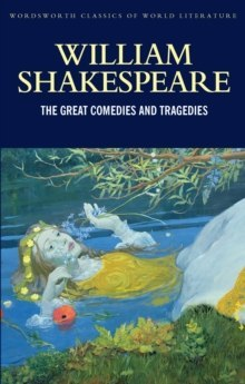 The Great Comedies and Tragedies by William Shakespeare