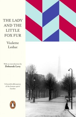 The Lady and the Little Fox Fur by Violette Leduc (Author) , Deborah Levy (Introduction By)