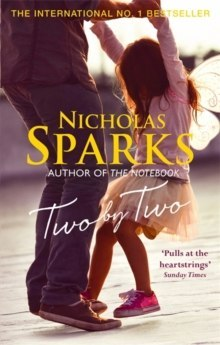 Two by Two : A Beautiful Story That Will Capture Your Heart by Nicholas Sparks
